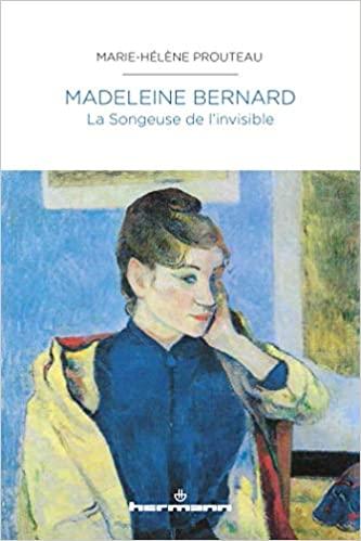 Madeleine bernard – la songeuse de l'invisible